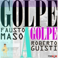 Golpe a Golpe @rgiustia @faustomaso @Golpeagolpe3 17-10-16 (*)
